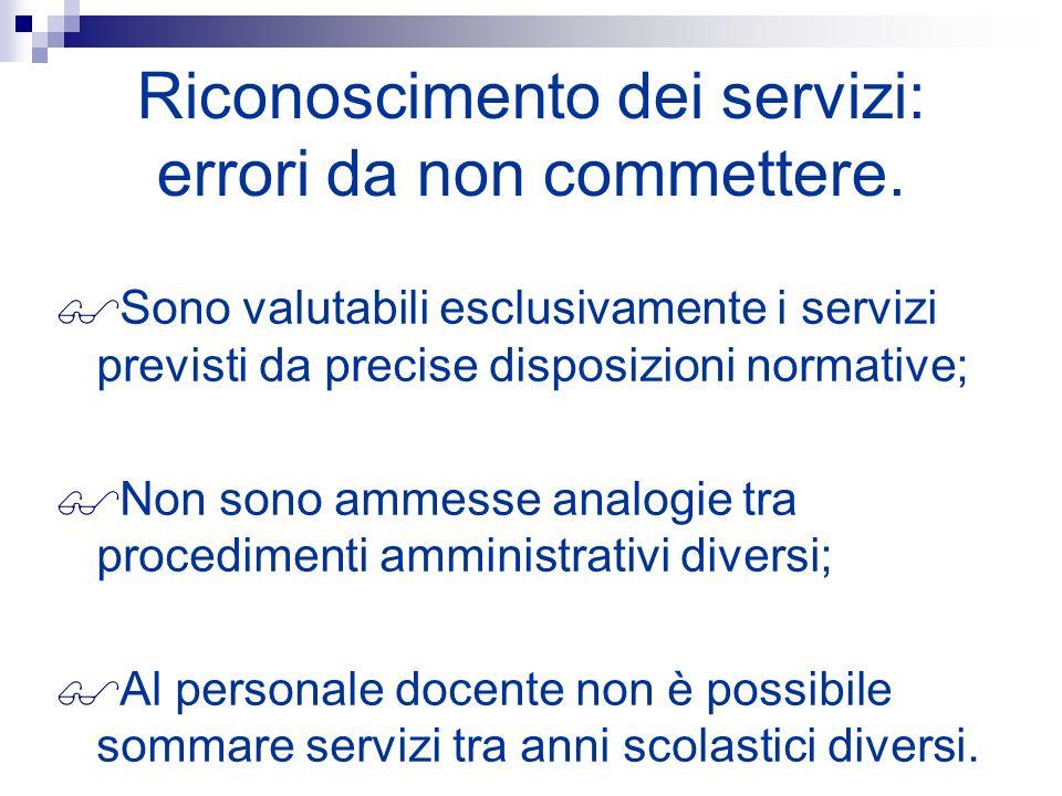 Riconoscimento dei servizi: errori da non commettere. Sono valutabili esclusivamente i servizi previsti da precise disposizioni normative; Non sono am