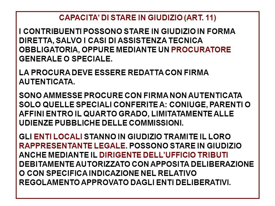 CAPACITA DI STARE IN GIUDIZIO (ART. 11) I CONTRIBUENTI POSSONO STARE IN GIUDIZIO IN FORMA DIRETTA, SALVO I CASI DI ASSISTENZA TECNICA OBBLIGATORIA, OP