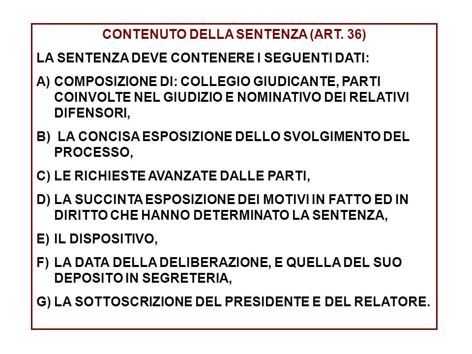 CONTENUTO DELLA SENTENZA (ART. 36) LA SENTENZA DEVE CONTENERE I SEGUENTI DATI: A)COMPOSIZIONE DI: COLLEGIO GIUDICANTE, PARTI COINVOLTE NEL GIUDIZIO E