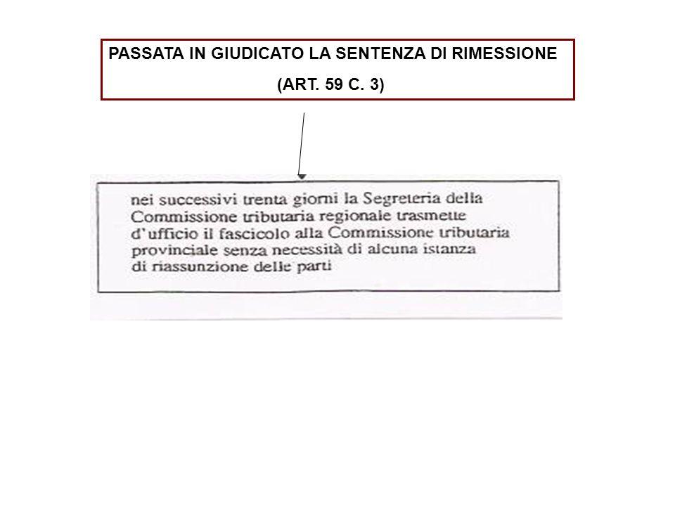 PASSATA IN GIUDICATO LA SENTENZA DI RIMESSIONE (ART. 59 C. 3)