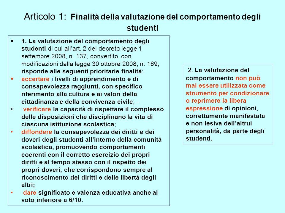 Articolo 1: Finalità della valutazione del comportamento degli studenti 1. La valutazione del comportamento degli studenti di cui allart. 2 del decret