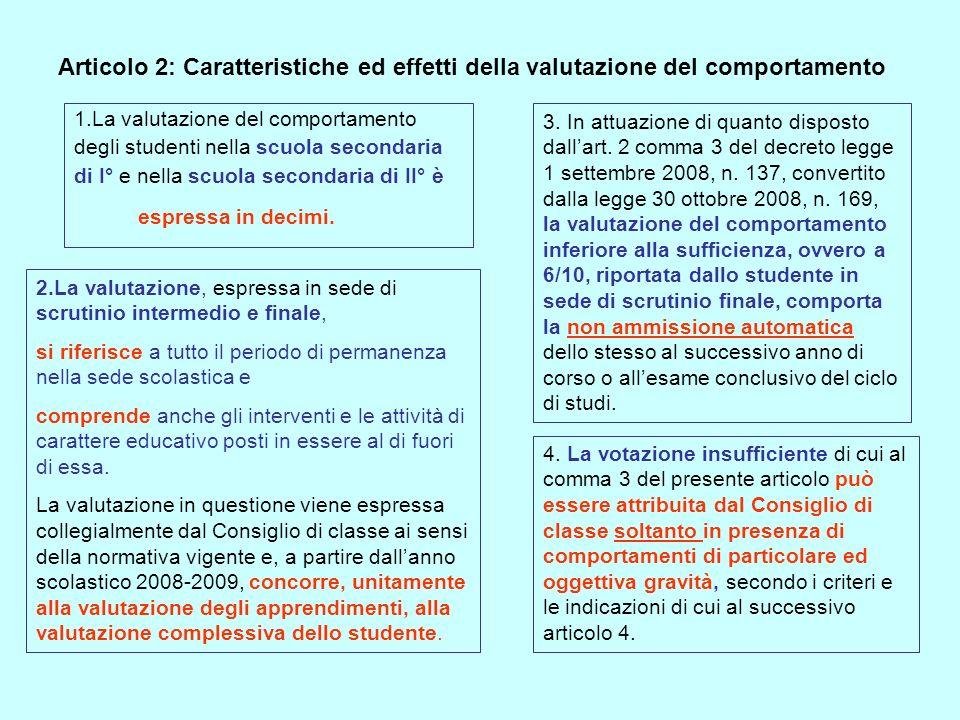 Articolo 2: Caratteristiche ed effetti della valutazione del comportamento 1.La valutazione del comportamento degli studenti nella scuola secondaria d