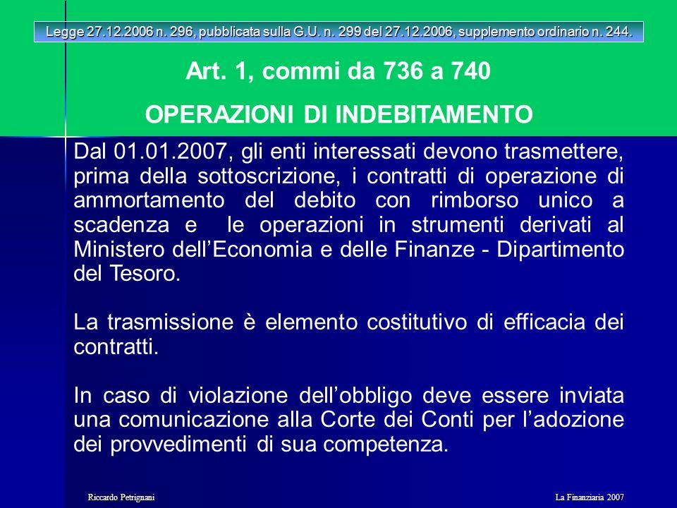 La Finanziaria 2007 Riccardo Petrignani Art. 1, commi da 736 a 740 OPERAZIONI DI INDEBITAMENTO Legge 27.12.2006 n. 296, pubblicata sulla G.U. n. 299 d