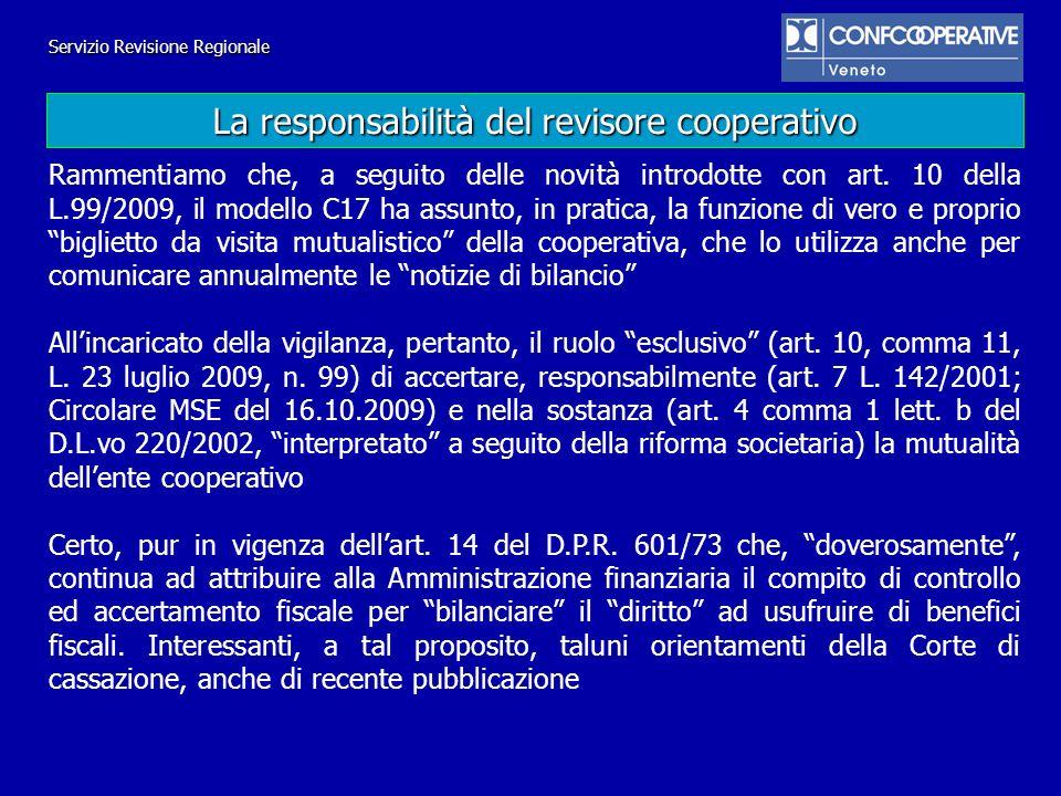 Servizio Revisione Regionale Rammentiamo che, a seguito delle novità introdotte con art. 10 della L.99/2009, il modello C17 ha assunto, in pratica, la
