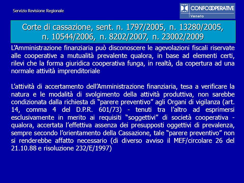 Servizio Revisione Regionale Corte di cassazione, sent. n. 1797/2005, n. 13280/2005, n. 10544/2006, n. 8202/2007, n. 23002/2009 LAmministrazione finan