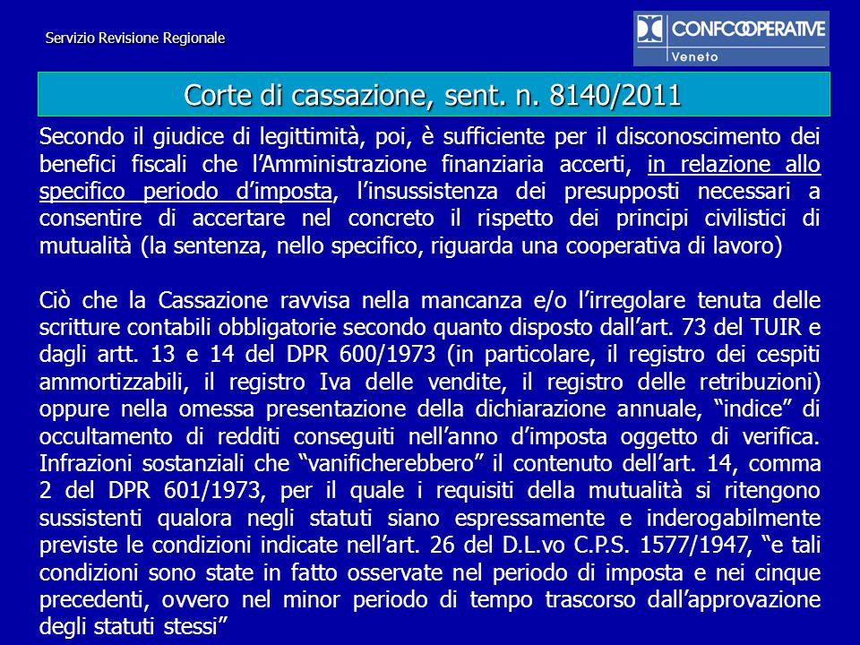 Servizio Revisione Regionale Corte di cassazione, sent. n. 8140/2011 Secondo il giudice di legittimità, poi, è sufficiente per il disconoscimento dei