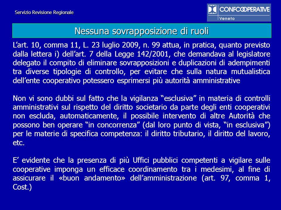 Lart. 10, comma 11, L. 23 luglio 2009, n. 99 attua, in pratica, quanto previsto dalla lettera i) dellart. 7 della Legge 142/2001, che demandava al leg