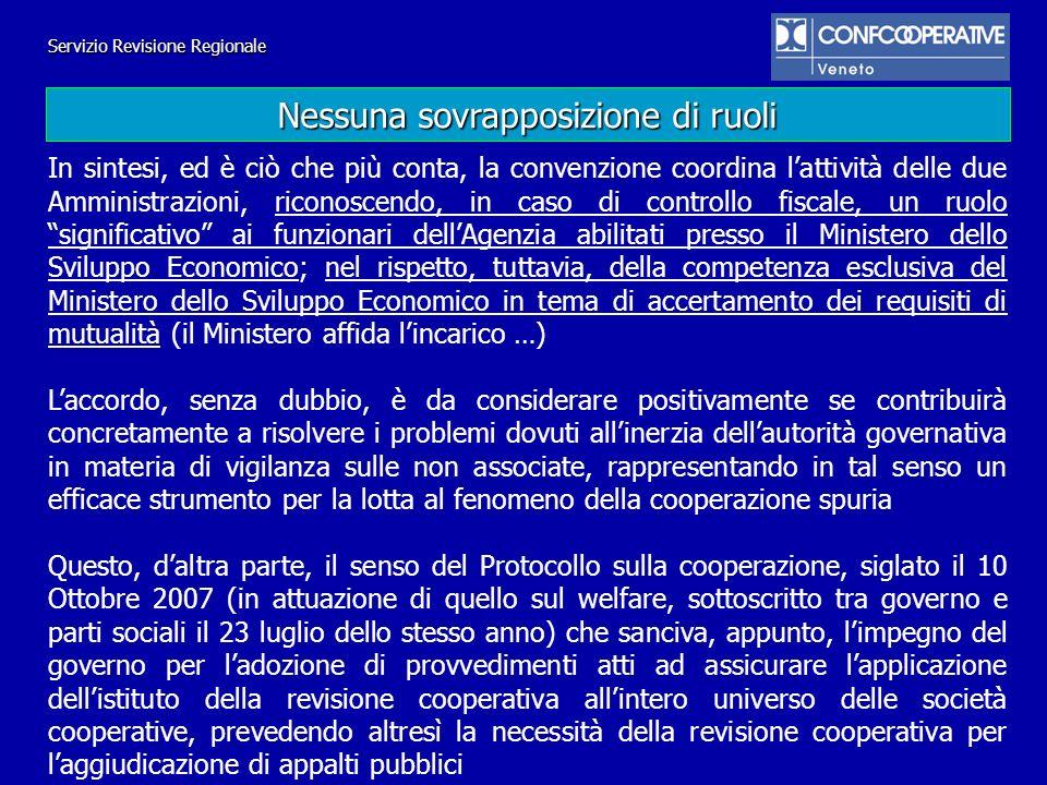 Servizio Revisione Regionale In sintesi, ed è ciò che più conta, la convenzione coordina lattività delle due Amministrazioni, riconoscendo, in caso di
