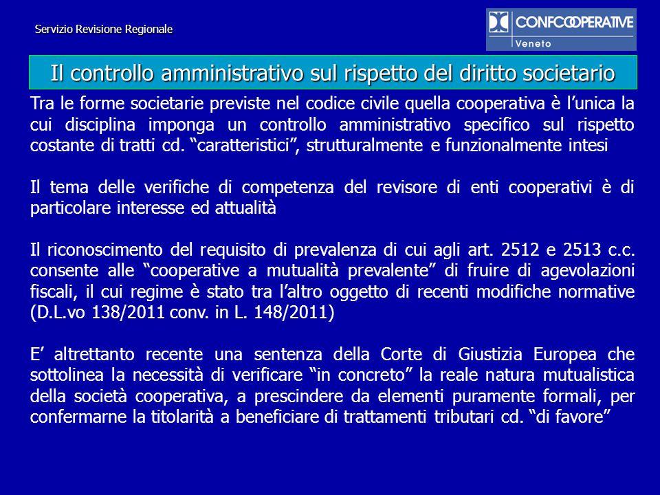 Tra le forme societarie previste nel codice civile quella cooperativa è lunica la cui disciplina imponga un controllo amministrativo specifico sul ris
