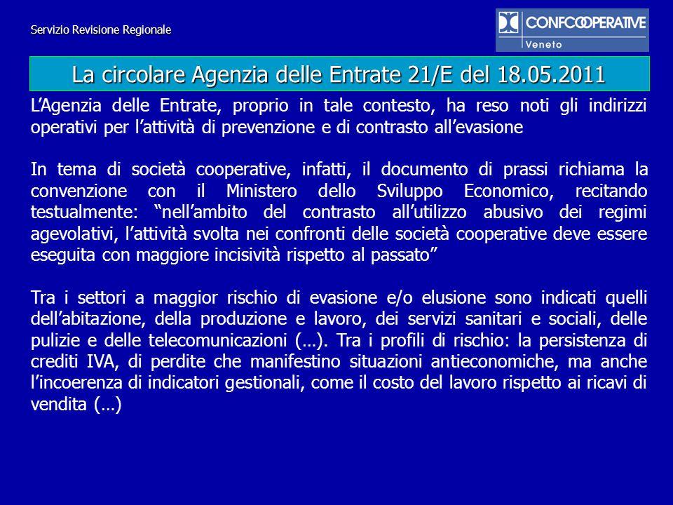 Servizio Revisione Regionale La circolare Agenzia delle Entrate 21/E del 18.05.2011 LAgenzia delle Entrate, proprio in tale contesto, ha reso noti gli