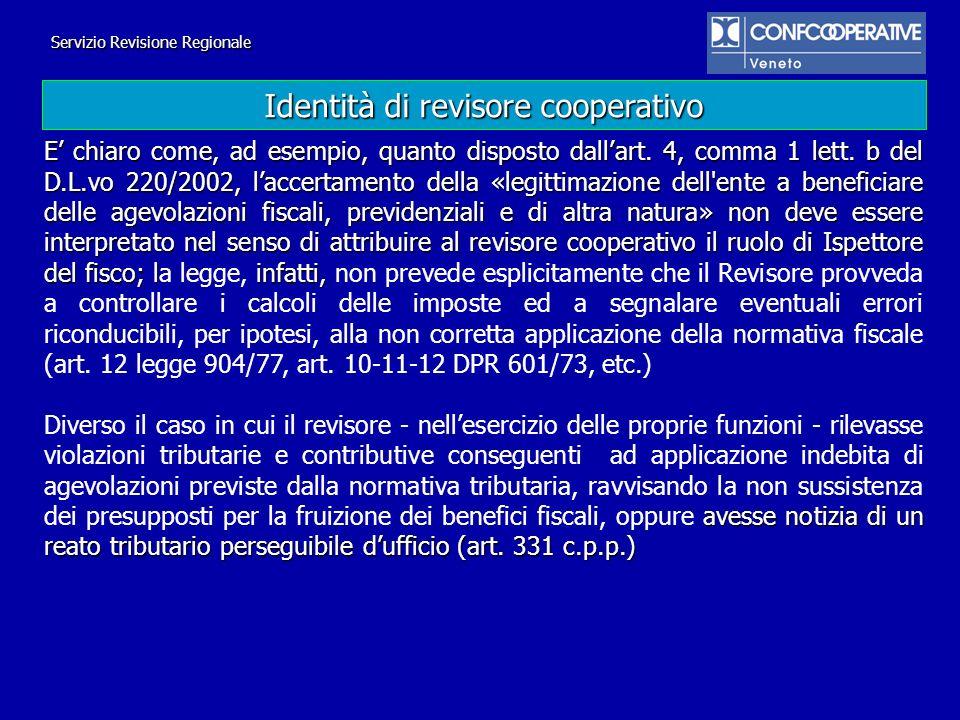 E chiaro come, ad esempio, quanto disposto dallart. 4, comma 1 lett. b del D.L.vo 220/2002, laccertamento della «legittimazione dell'ente a beneficiar