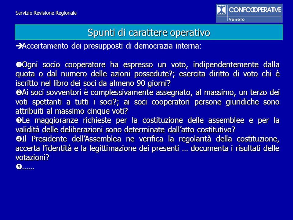 Servizio Revisione Regionale Accertamento dei presupposti di democrazia interna: Ogni socio cooperatore ha espresso un voto, indipendentemente dalla q