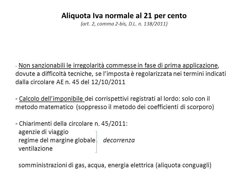 Aliquota Iva normale al 21 per cento (art. 2, comma 2-bis, D.L.