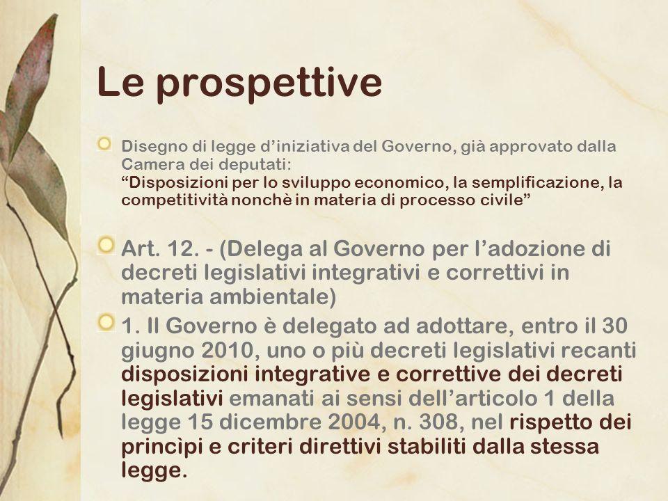 Le prospettive Disegno di legge diniziativa del Governo, già approvato dalla Camera dei deputati: Disposizioni per lo sviluppo economico, la semplific