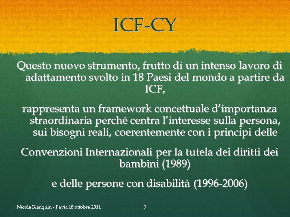 ICF-CY Questo nuovo strumento, frutto di un intenso lavoro di adattamento svolto in 18 Paesi del mondo a partire da ICF, rappresenta un framework conc