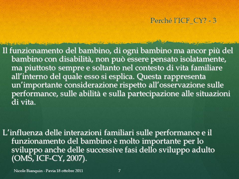 Perché lICF_CY? - 3 Il funzionamento del bambino, di ogni bambino ma ancor più del bambino con disabilità, non può essere pensato isolatamente, ma piu