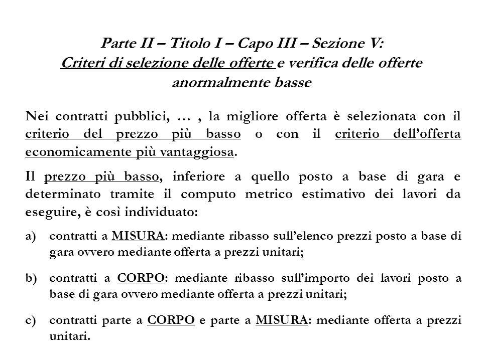 Parte II – Titolo I – Capo III – Sezione V: Criteri di selezione delle offerte e verifica delle offerte anormalmente basse Nei contratti pubblici, …,