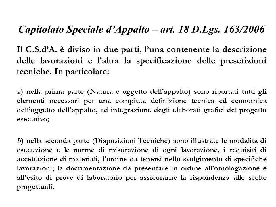 Capitolato Speciale dAppalto – art. 18 D.Lgs. 163/2006 Il C.S.dA. è diviso in due parti, luna contenente la descrizione delle lavorazioni e laltra la