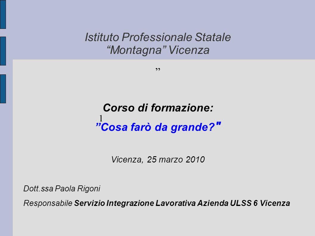 Istituto Professionale Statale Montagna Vicenza Corso di formazione: Cosa farò da grande?