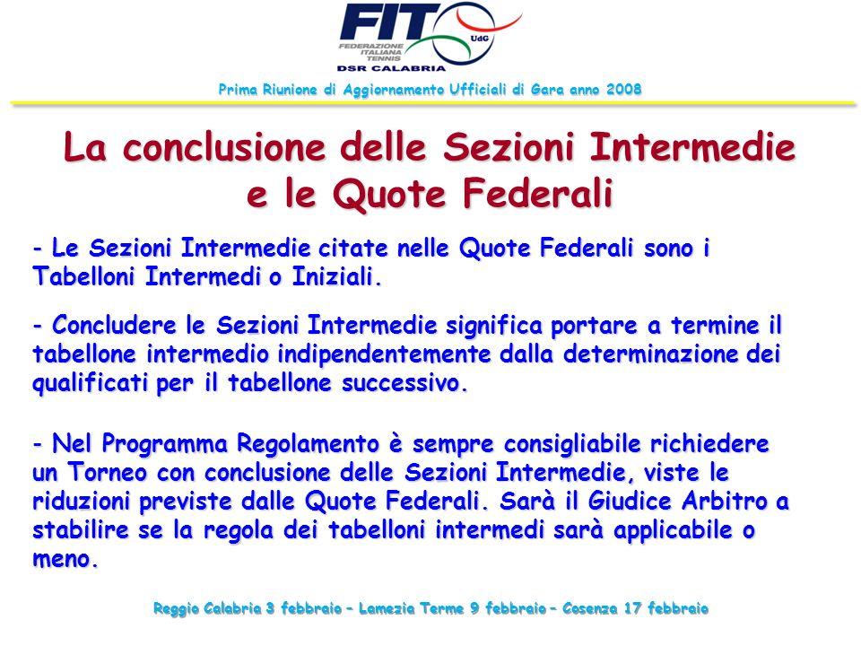 Reggio Calabria 3 febbraio – Lamezia Terme 9 febbraio – Cosenza 17 febbraio Prima Riunione di Aggiornamento Ufficiali di Gara anno 2008 La conclusione