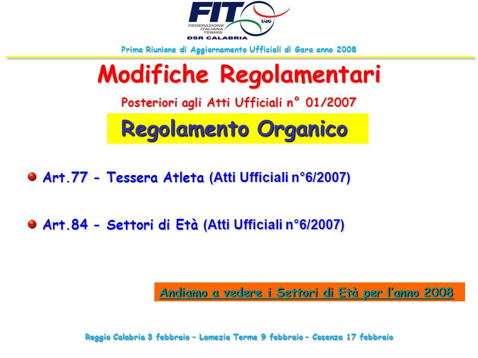 Reggio Calabria 3 febbraio – Lamezia Terme 9 febbraio – Cosenza 17 febbraio Prima Riunione di Aggiornamento Ufficiali di Gara anno 2008 Regolamento Or