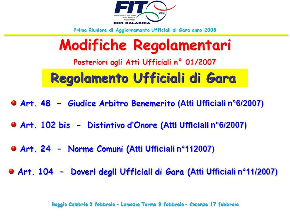 Reggio Calabria 3 febbraio – Lamezia Terme 9 febbraio – Cosenza 17 febbraio Prima Riunione di Aggiornamento Ufficiali di Gara anno 2008 Regolamento Uf