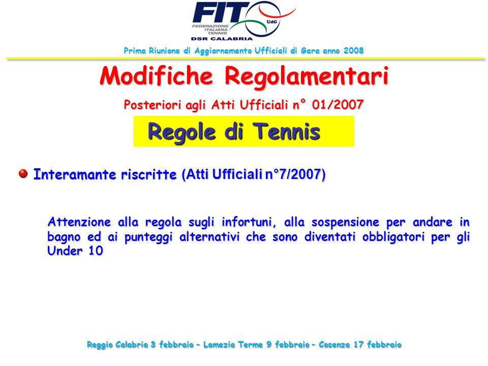 Reggio Calabria 3 febbraio – Lamezia Terme 9 febbraio – Cosenza 17 febbraio Prima Riunione di Aggiornamento Ufficiali di Gara anno 2008 Regole di Tenn