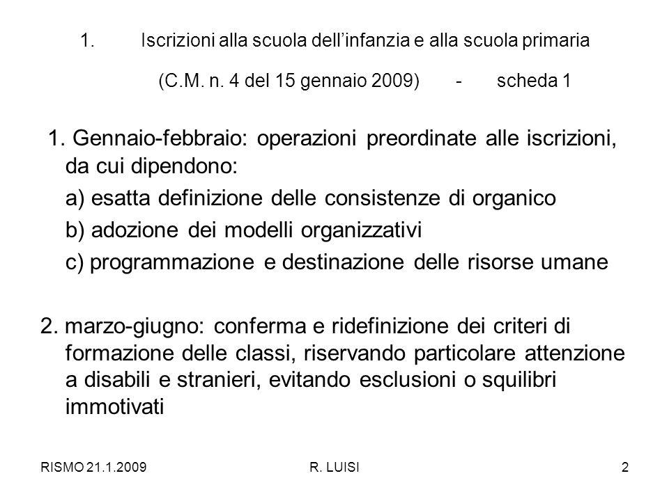 RISMO 21.1.2009R.LUISI2 1.Iscrizioni alla scuola dellinfanzia e alla scuola primaria (C.M.