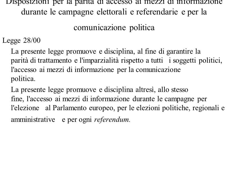 Disposizioni per la parità di accesso ai mezzi di informazione durante le campagne elettorali e referendarie e per la comunicazione politica Legge 28/