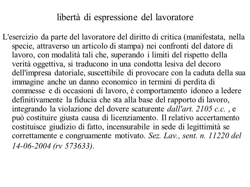 libertà di espressione del lavoratore L'esercizio da parte del lavoratore del diritto di critica (manifestata, nella specie, attraverso un articolo di