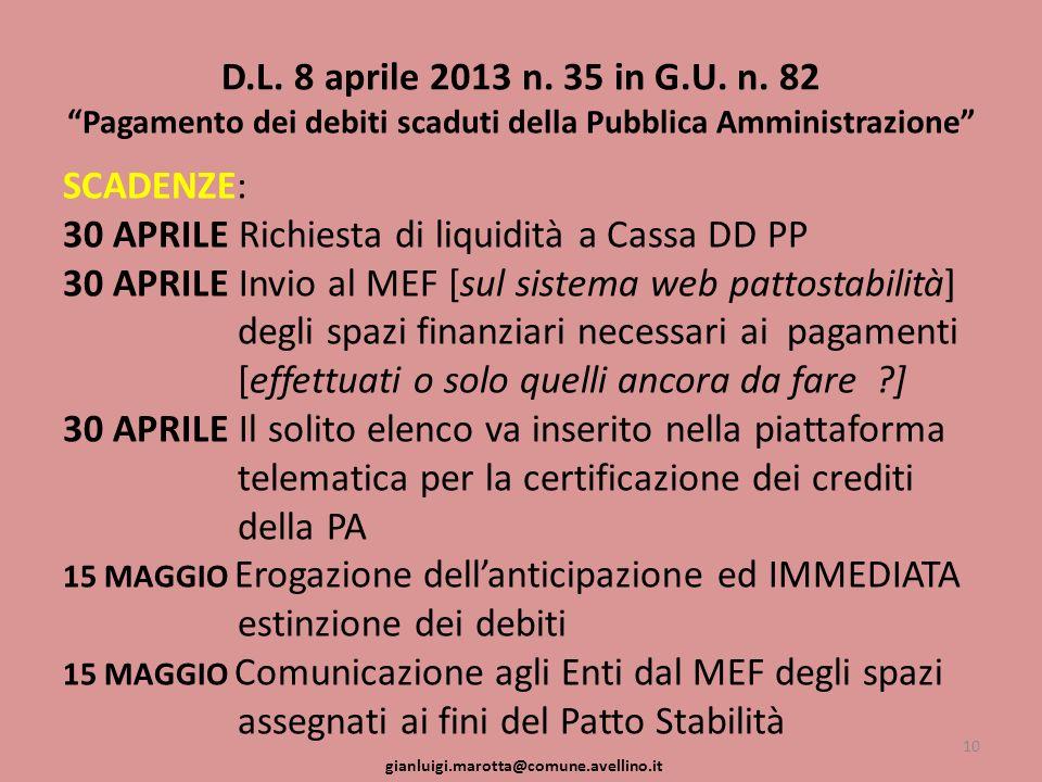 D.L. 8 aprile 2013 n. 35 in G.U. n. 82 Pagamento dei debiti scaduti della Pubblica Amministrazione SCADENZE: 30 APRILE Richiesta di liquidità a Cassa
