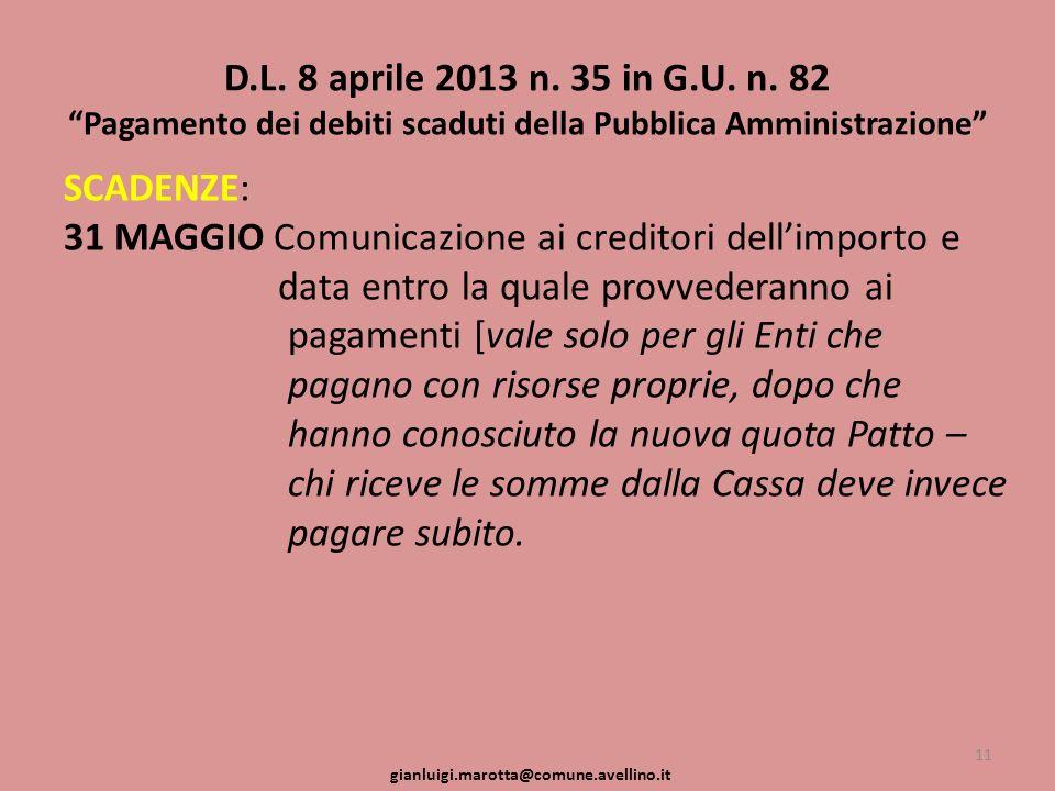 D.L. 8 aprile 2013 n. 35 in G.U. n. 82 Pagamento dei debiti scaduti della Pubblica Amministrazione SCADENZE: 31 MAGGIO Comunicazione ai creditori dell