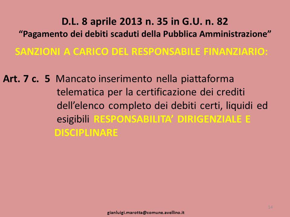 D.L. 8 aprile 2013 n. 35 in G.U. n. 82 Pagamento dei debiti scaduti della Pubblica Amministrazione SANZIONI A CARICO DEL RESPONSABILE FINANZIARIO: Art