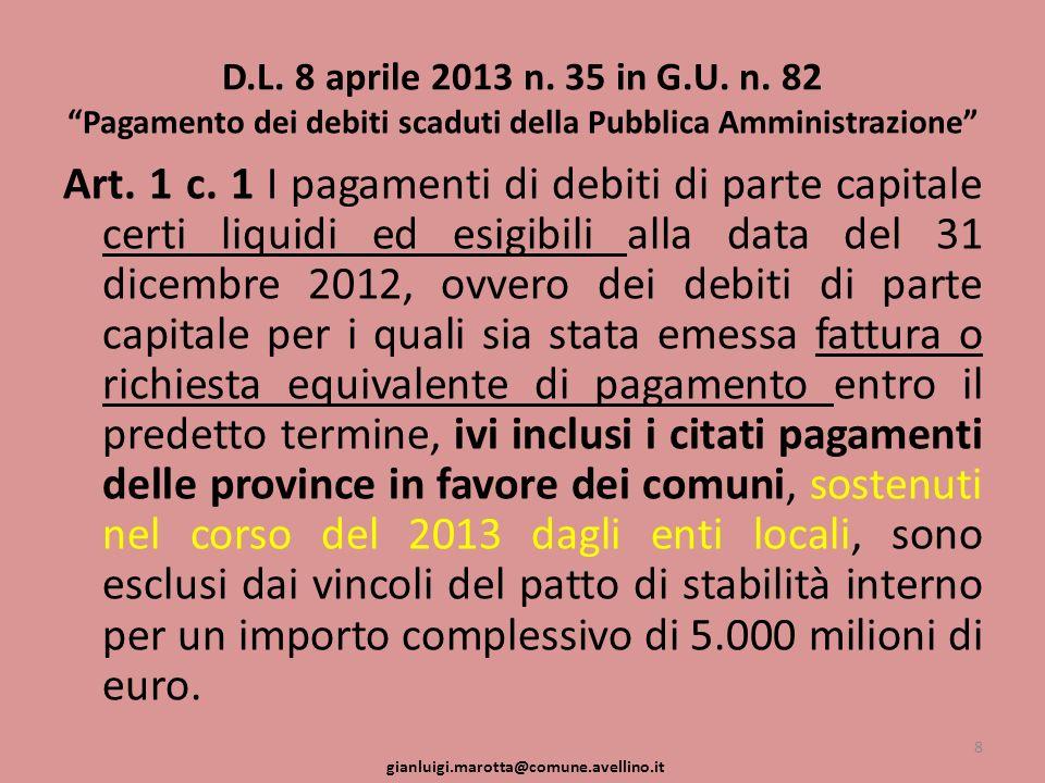 D.L. 8 aprile 2013 n. 35 in G.U. n. 82 Pagamento dei debiti scaduti della Pubblica Amministrazione Art. 1 c. 1 I pagamenti di debiti di parte capitale