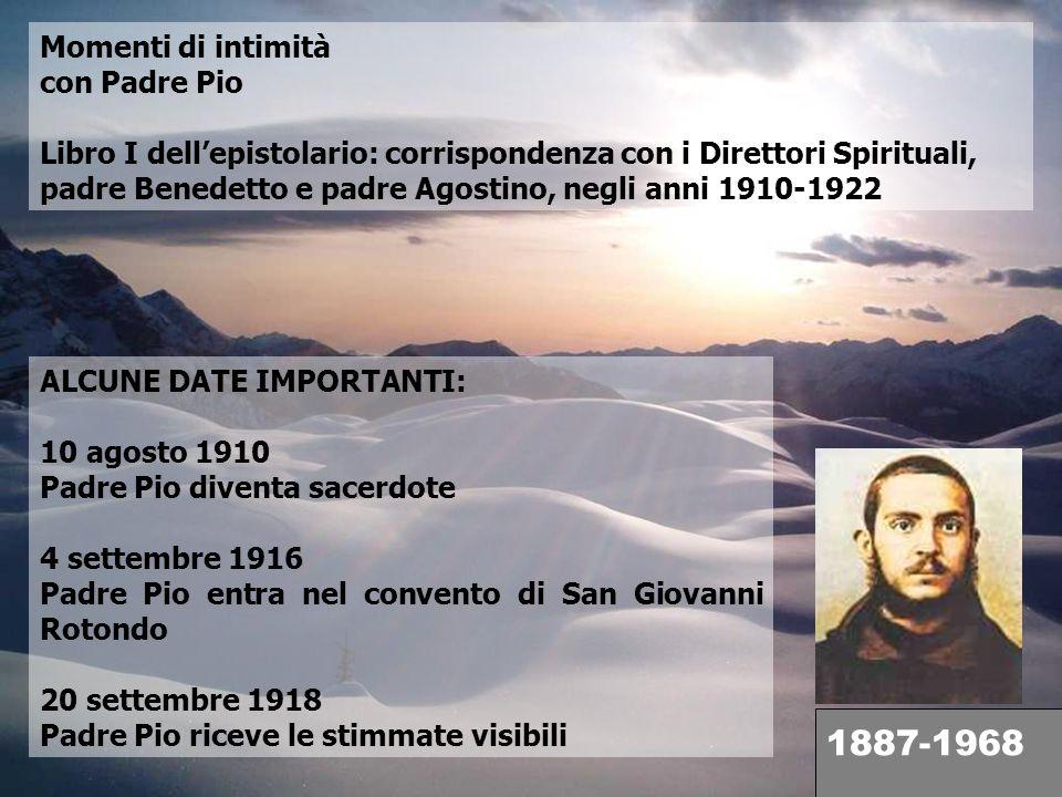 Momenti di intimità con Padre Pio Libro I dellepistolario: corrispondenza con i Direttori Spirituali, padre Benedetto e padre Agostino, negli anni 191