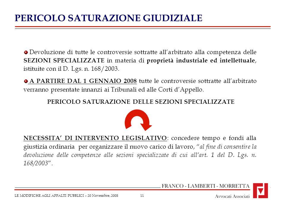 11 Devoluzione di tutte le controversie sottratte allarbitrato alla competenza delle SEZIONI SPECIALIZZATE in materia di proprietà industriale ed intellettuale, istituite con il D.