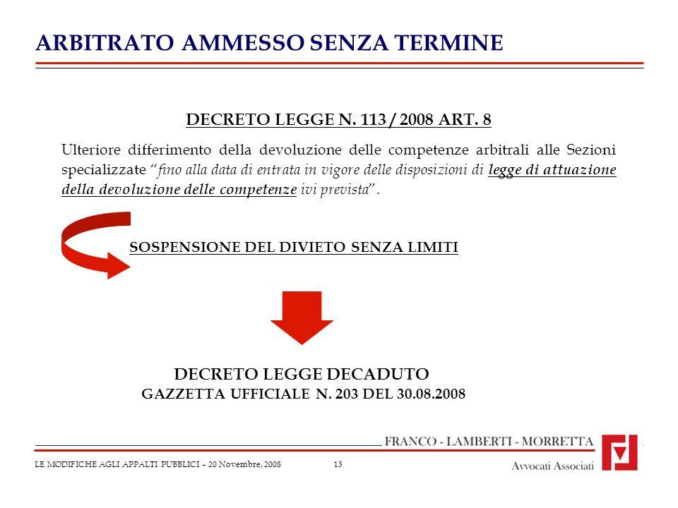 13 ARBITRATO AMMESSO SENZA TERMINE LE MODIFICHE AGLI APPALTI PUBBLICI – 20 Novembre, 2008 DECRETO LEGGE N.