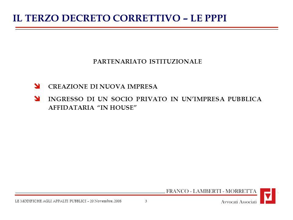 14 ARBITRATO AMMESSO CON TERMINE LE MODIFICHE AGLI APPALTI PUBBLICI – 20 Novembre, 2008 LEGGE N.