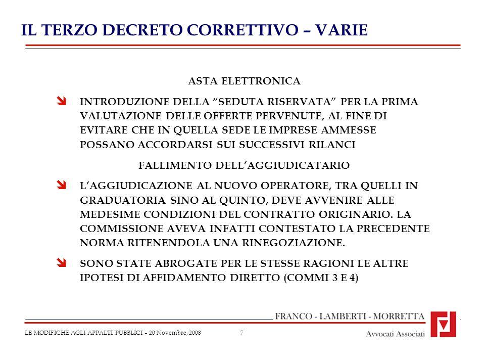 8 ARBITRATO NEL CODICE DEI CONTRATTI PUBBLICI LE MODIFICHE AGLI APPALTI PUBBLICI – 20 Novembre, 2008 Natura volontaria: facoltatività dellarbitrato (Corte Cost.