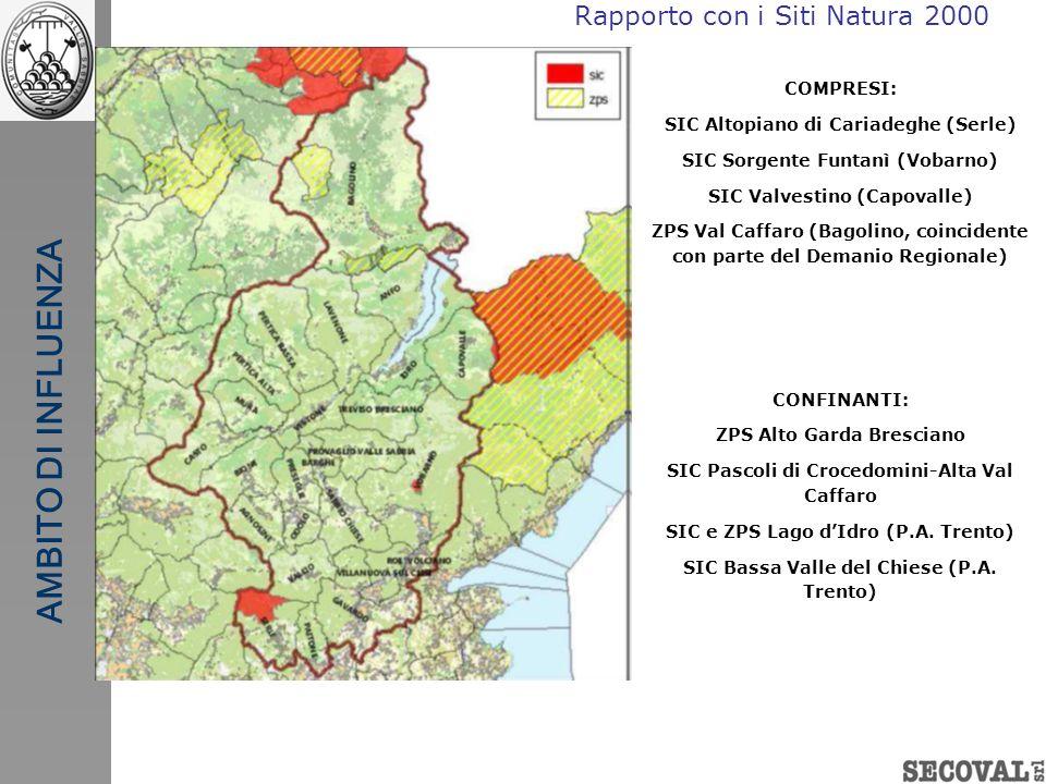 Rapporto con i Siti Natura 2000 AMBITO DI INFLUENZA COMPRESI: SIC Altopiano di Cariadeghe (Serle) SIC Sorgente Funtanì (Vobarno) SIC Valvestino (Capov