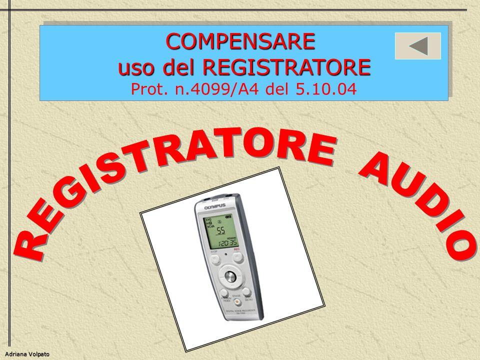COMPENSARE uso del REGISTRATORE Prot. n.4099/A4 del 5.10.04COMPENSARE uso del REGISTRATORE Prot. n.4099/A4 del 5.10.04 Adriana Volpato
