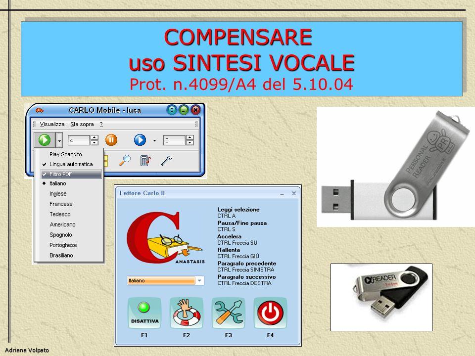 COMPENSARE uso SINTESI VOCALE Prot. n.4099/A4 del 5.10.04COMPENSARE uso SINTESI VOCALE Prot. n.4099/A4 del 5.10.04 Adriana Volpato