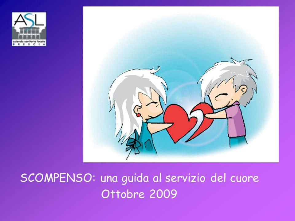SCOMPENSO: una guida al servizio del cuore Da consegnare a tutti i pazienti affetti da scompenso cardiaco (classe NYHA indipendente).
