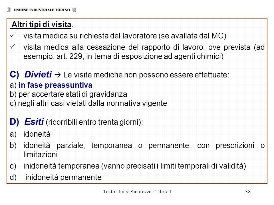 Testo Unico Sicurezza - Titolo I38 Altri tipi di visita: visita medica su richiesta del lavoratore (se avallata dal MC) visita medica alla cessazione