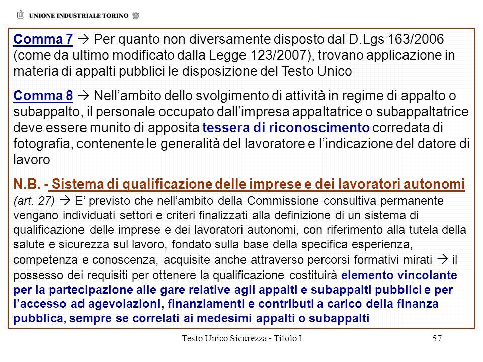 Testo Unico Sicurezza - Titolo I57 Comma 7 Per quanto non diversamente disposto dal D.Lgs 163/2006 (come da ultimo modificato dalla Legge 123/2007), t