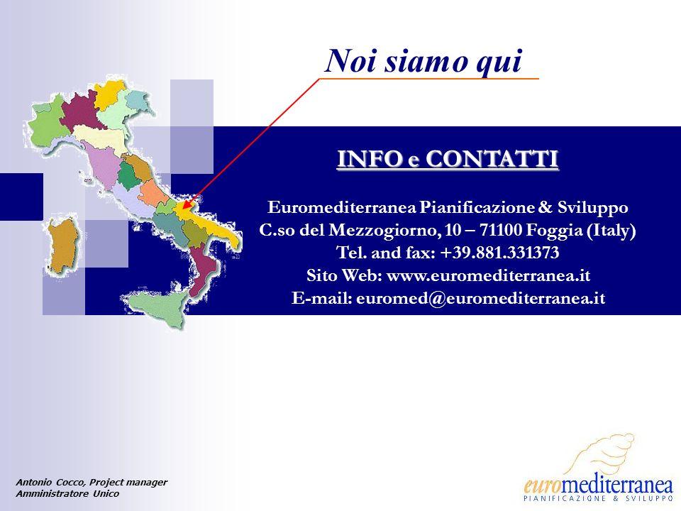 INFO e CONTATTI Euromediterranea Pianificazione & Sviluppo C.so del Mezzogiorno, 10 – 71100 Foggia (Italy) Tel.