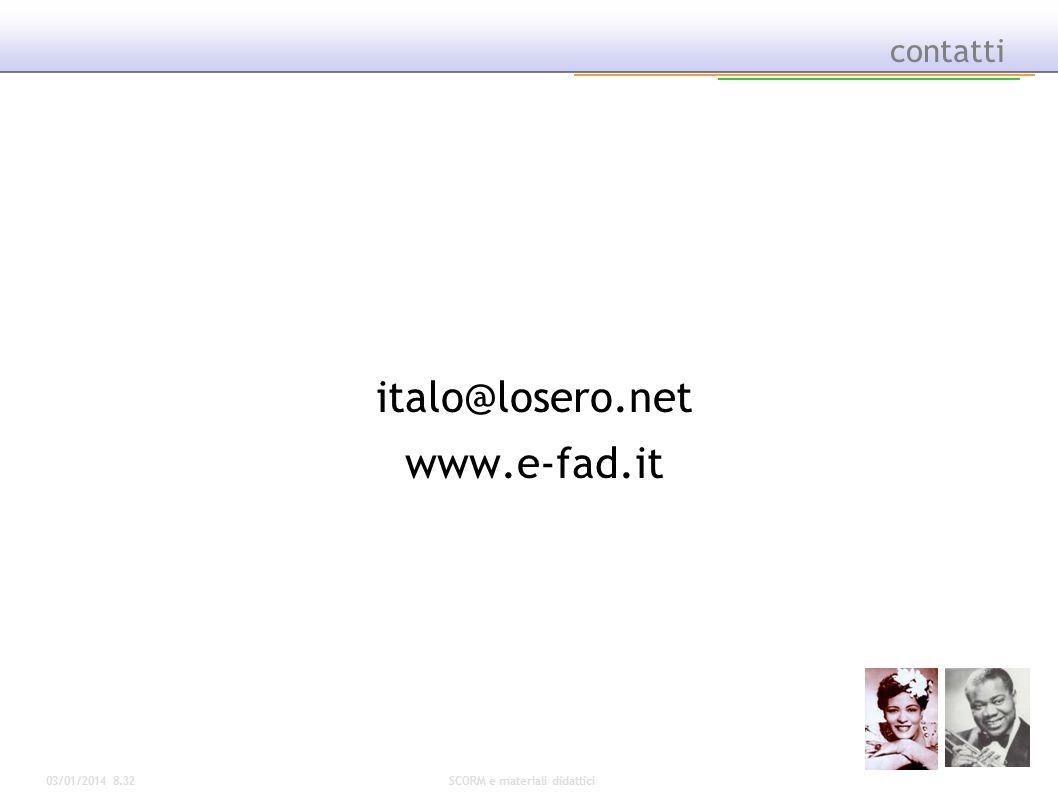 03/01/2014 8.34SCORM e materiali didattici contatti italo@losero.net www.e-fad.it