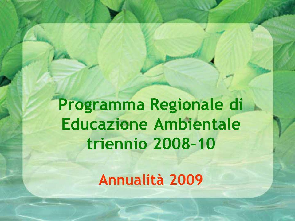 Programma Regionale di Educazione Ambientale triennio 2008-10 Annualità 2009