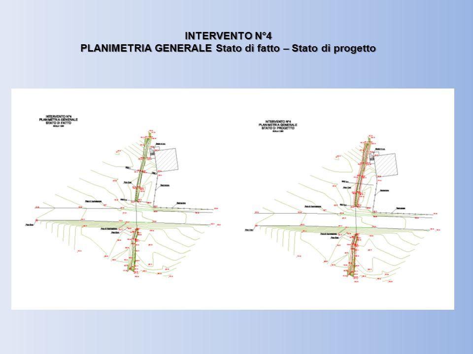INTERVENTO N°4 PLANIMETRIA GENERALE Stato di fatto – Stato di progetto
