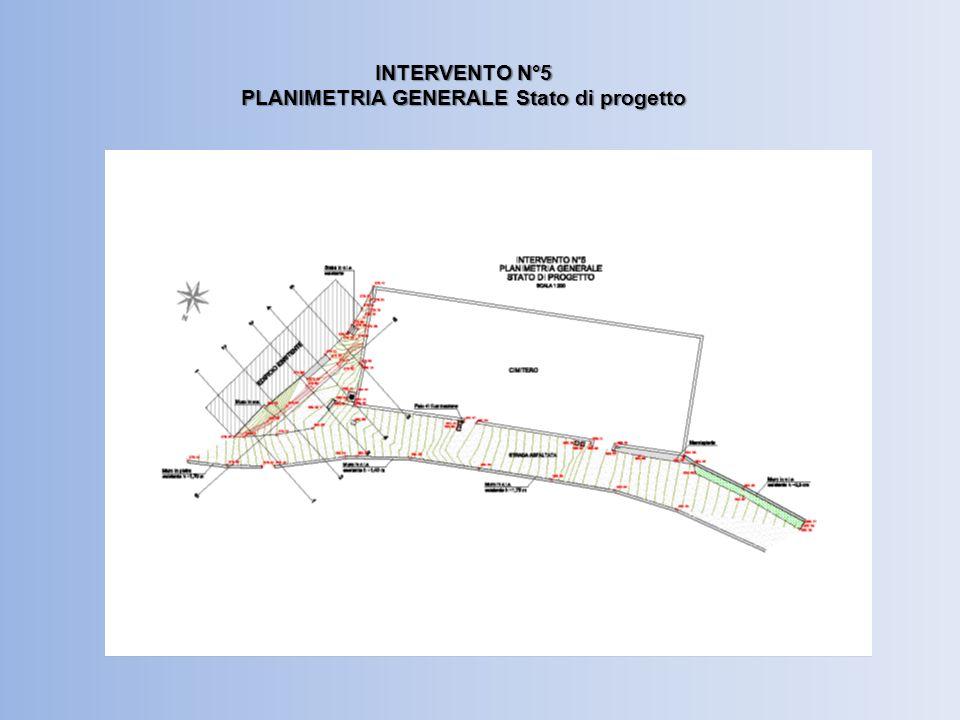 INTERVENTO N°5 PLANIMETRIA GENERALE Stato di progetto